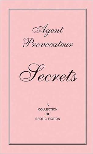 Agent Provocateur - Secrets: A collection of Erotic Fiction