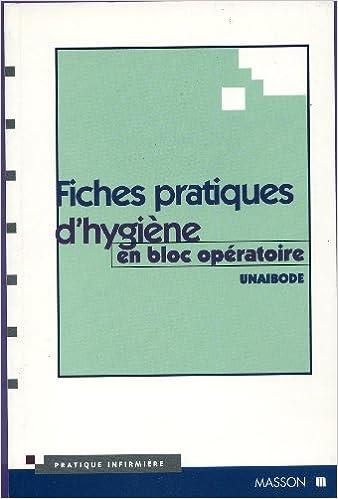 Lire un Fiches pratiques d'hygiène en bloc opératoire : Démarche qualité en vue de l'accréditation hygiène pdf
