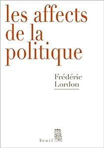 Les affects de la politique par Lordon