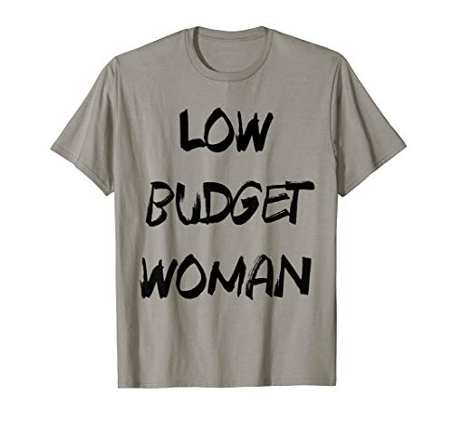 Cheap Halloween Costume Low Budget Woman Funny T-Shirt -