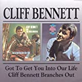 In 2002, BGO released Got to Get You into Our Lives/Branches Out, which contained two albums -- Got to Get You into Our Lives (1967, originally released on Parlophone) and Branches Out (1968, also originally on Parlophone) -- by Cliff Bennett...
