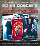 img - for Russ Thorne: Superheroes Movie Posters : The Fantastic Chronicle of Movie Posters (Hardcover); 2015 Edition book / textbook / text book