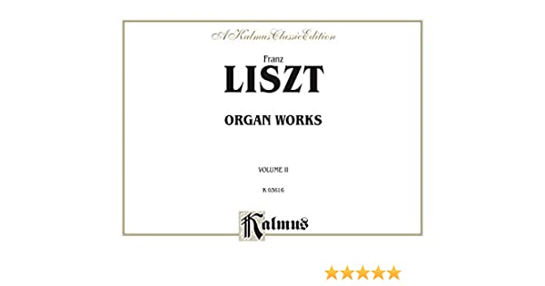 Organ Works, Volume I: 0 (Kalmus Edition)