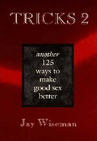 Tricks 2: Another 125 Ways to Make Good Sex Better