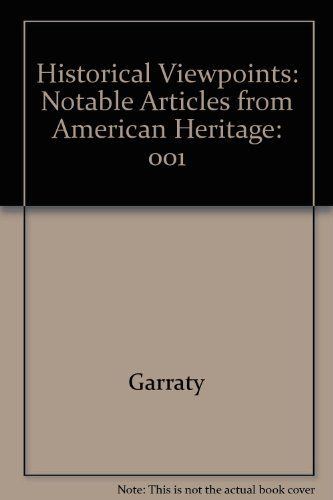 001: Historical Viewpoints: Notable Articles from American Heritage, Vol. 1: To 1877