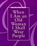 When I Am an Old Woman I Shall Wear Purple, , 0918949831