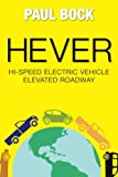 HEVER Hi-Speed Electric Vehicle Elevated Roadway, Paul Bock, 1451567847