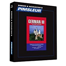 Pimsleur German Level 3 CD: Learn to Speak and Understand German with Pimsleur Language Programs