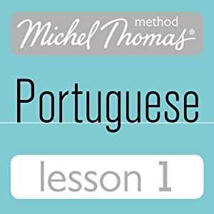 Michel Thomas Beginner Portuguese: Lesson 1 Hörbuch