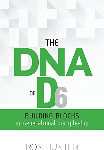 The DNA of D6: Building Blocks of Generational Discipleship