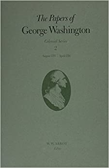 The Papers of George Washington: August 1755-April 1756 (Colonial Series)