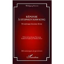 Réponse à Stephen Hawking: De la physique à la science-fiction (French Edition)