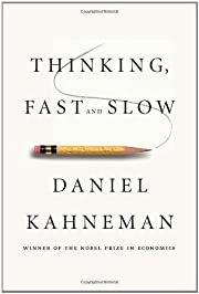 Thinking, Fast and Slow by Daniel Kahneman…