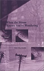 When the Moon Knows You're Wandering (Green Rose Series)