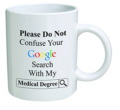 Funny Mug 11OZ Doctor, please do not confuse search with degree, novelty and gift, dad, by Yates And Franco by della Pace