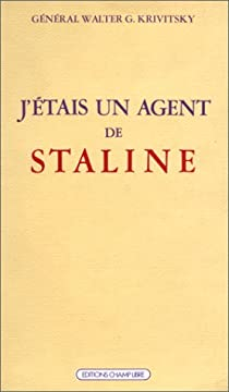 J'étais un agent de Staline - Walter Krivitsky