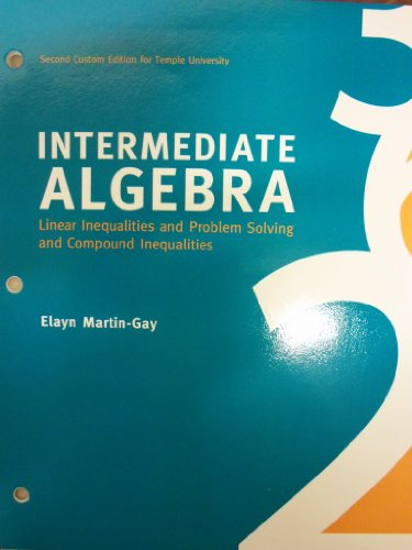 Intermediate Algebra: Linear Inequalities and Problem Solving and Compound Inequalities (Second Custom Edition for Templ