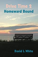 Drive Time 2 - Homeward Bound: Real People Stories by David L White (2015-10-19) Paperback