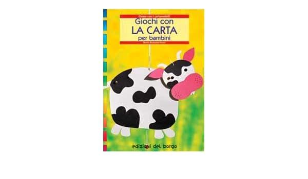 Giochi Con La Carta Per Bambini 9788884571151 Amazoncom Books
