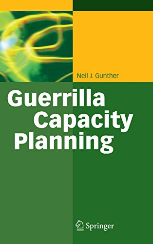 Guerrilla Capacity Planning: A Tactical Approach to Planning for Highly Scalable Applications and Services Reader