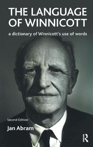 The Language Of Winnicott  A Dictionary Of Winnicott's Use Of Words