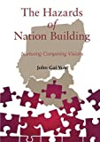 img - for The Hazards of Nation Building: Nurturing Competing Visions book / textbook / text book