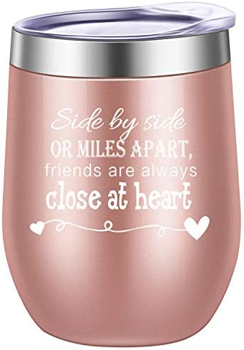 Side By Side or Miles Apart, Friends Are Always Close at Heart Wine Tumbler, Mug, Birthday Day Best Friends, Long Distance Friendship Gifts