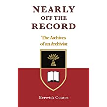 Nearly Off The Record: The Archives of an Archivist