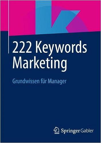 222 Keywords Marketing: Grundwissen für Manager