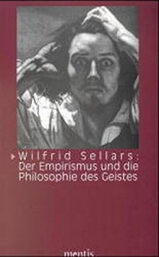 Wilfrid Sellars: Der Empirismus und die Philosophie des Geistes