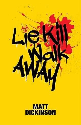 book cover of Lie Kill Walk Away