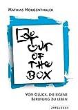 Out of the Box: Vom Glück, die eigene Berufung zu leben