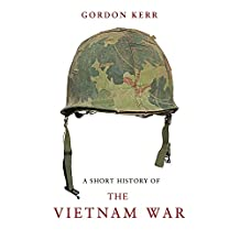 A Short History of the Vietnam War: The Resistance War Against America