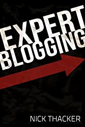 Expert Blogging: How to Build A Blog for Readers