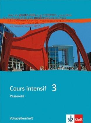 Cours intensif. Französisch als 3. Fremdsprache / Vokabellernheft 3. Lernjahr (Französisch) Broschüre – 1. Oktober 2008 Marie Gauvillé Laurent Jouvent Dieter Kunert Klett