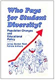 Who Pays for Student Diversity? Vol. 12 : Population Changes and Educational Policy, , 080394019X
