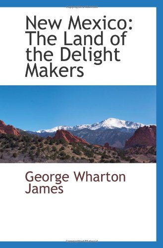 New Mexico: The Land of the Delight Makers pdf epub