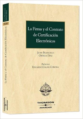 La Firma y el Contrato de Certificación Electrónicos Monografía: Amazon.es: Juan Francisco Ortega Díaz: Libros