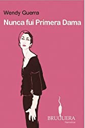 Nunca fui primera dama (Spanish Edition)