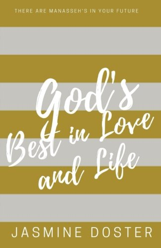 God's Best in Love & Life: There are Manasseh's in your future