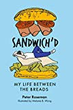 Sandwich d: My Life Between The Breads