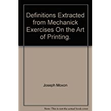 Definitions Extracted from Mechanick Exercises On the Art of Printing