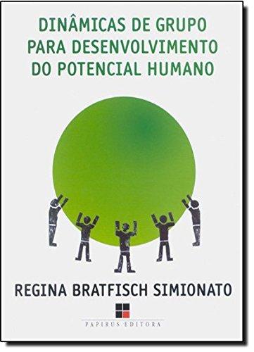 Dinâmicas de Grupo Para Desenvolvimento do Potencial Humano
