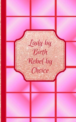 (Lady by Birth Rebel by Choice- Radii: Blank Journal/Folio Insert/Travelers Notebook Inserts/Diary/Unruled Journal )