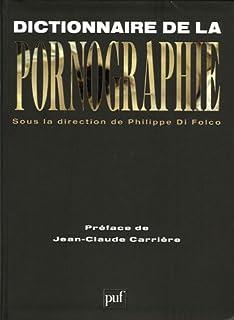 Dictionnaire de la pornographie : suivi d'une galerie de noms et d'une galerie de mots [2CDs], Di Folco, Philippe (Ed.)