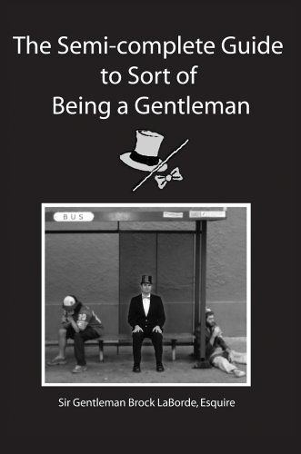 The Semi-Complete Guide to Sort of Being a Gentleman