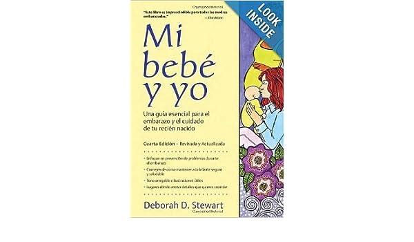 Mi Bebe y Yo/ Baby and Me: Una guia esencial para el embarazo y el ...