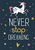 img - for Unicorn Notebook ~ Never Stop Dreaming: Inspirational Journal & Doodle Diary: 100+ Pages of Lined & Blank Paper for Writing and Drawing (Unicorn Notebooks) (Volume 3) book / textbook / text book