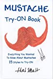 Mustache Try-On Book, Harold L. Malt, 0971469229