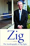 Zig: The Autobiography of Zig Ziglar
